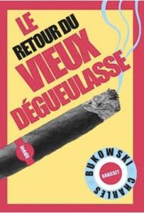 Charles-Bukowski-Le-retour-du-vieux-dégueulasse